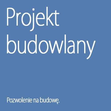 Projekt budowlany, pozwolenie na budowę.