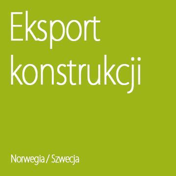 Eksport konstrukcji do Norwegii i Szwecji.